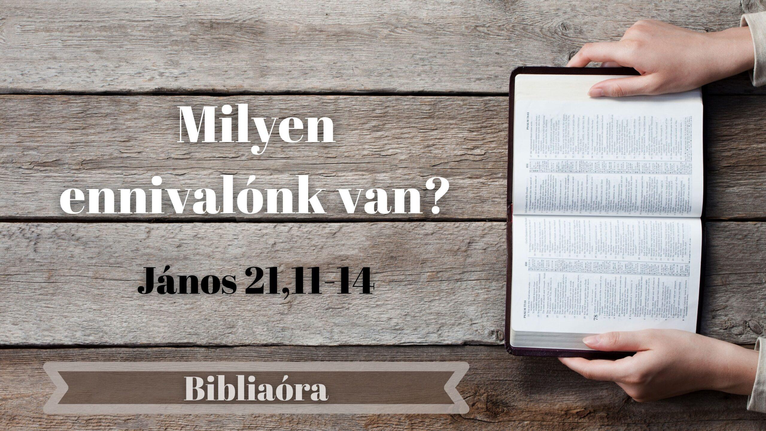 Bibliaóra: Milyen ennivalónk van?