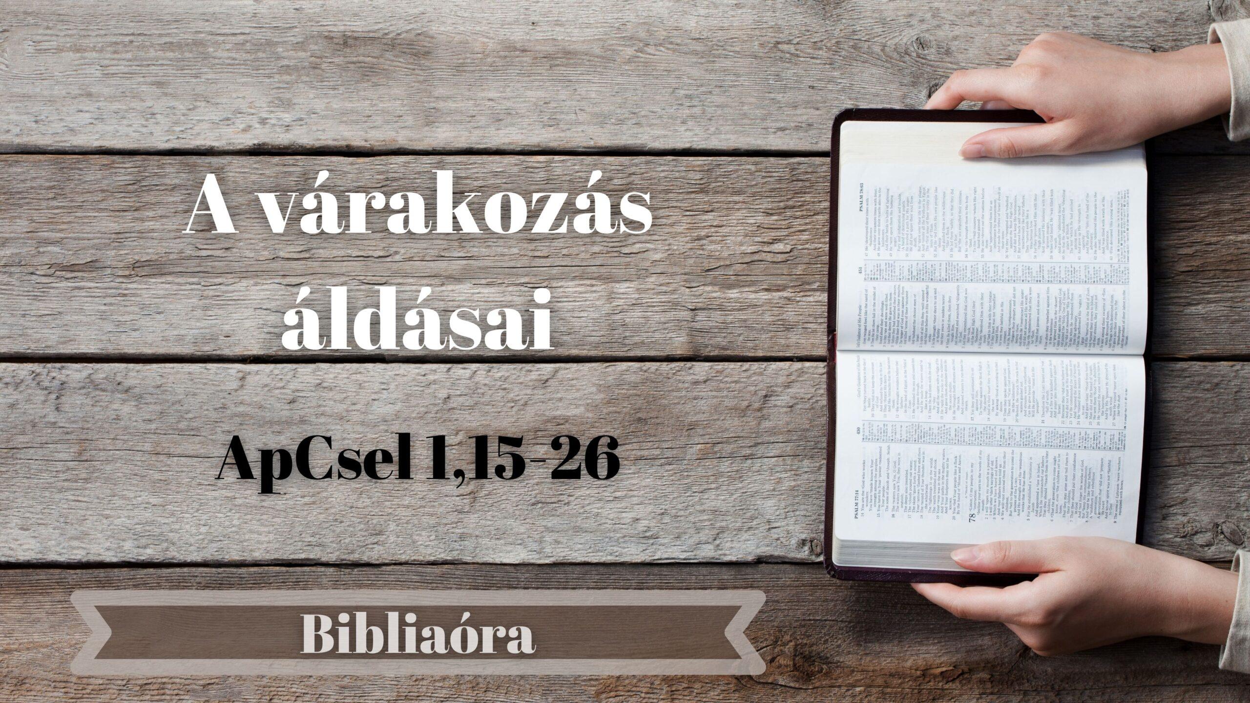 Bibliaóra – A várakozás áldásai