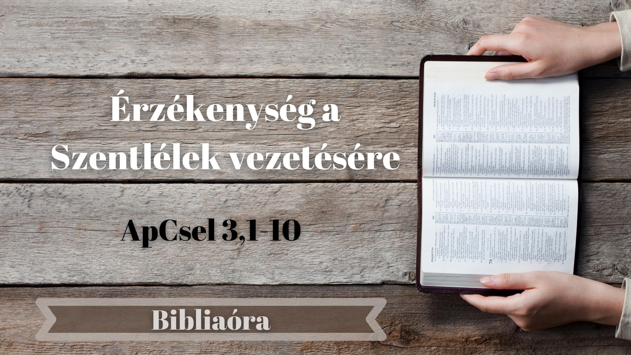 Bibliaóra: Érzékenység a Szentlélek vezetésére
