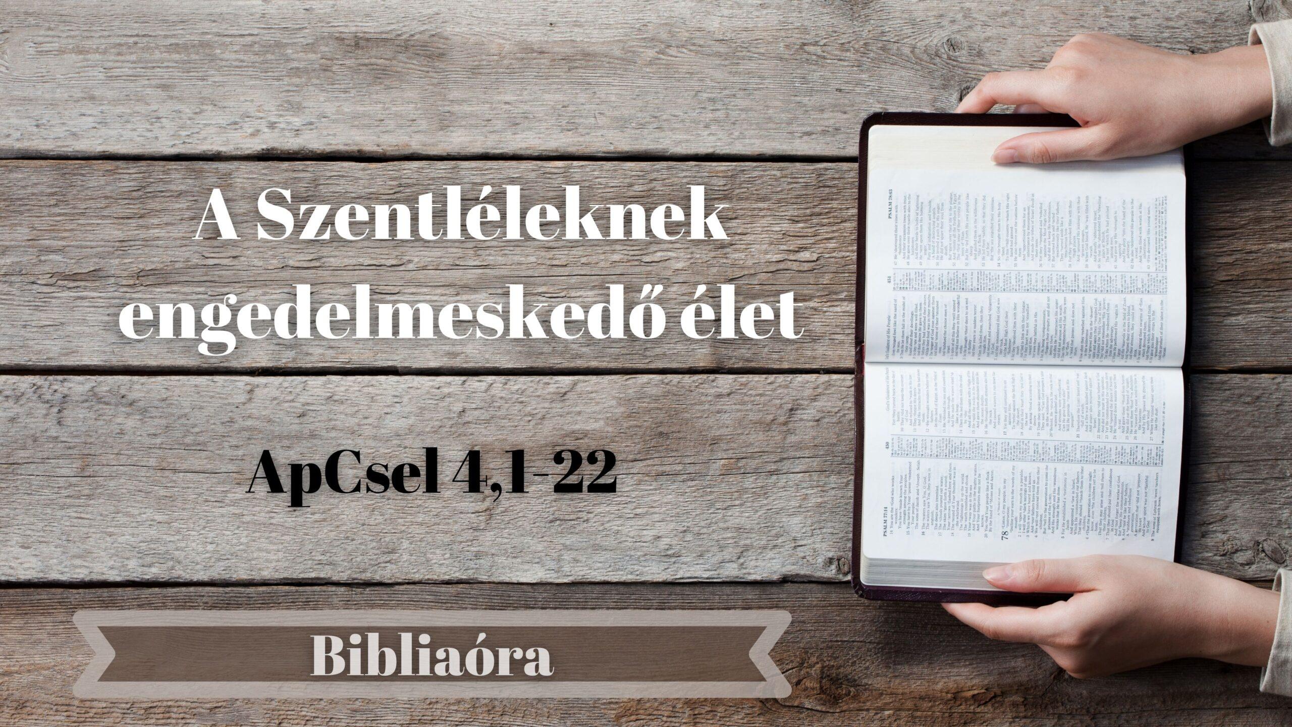 Bibliaóra: A Szentléleknek engedelmeskedő élet