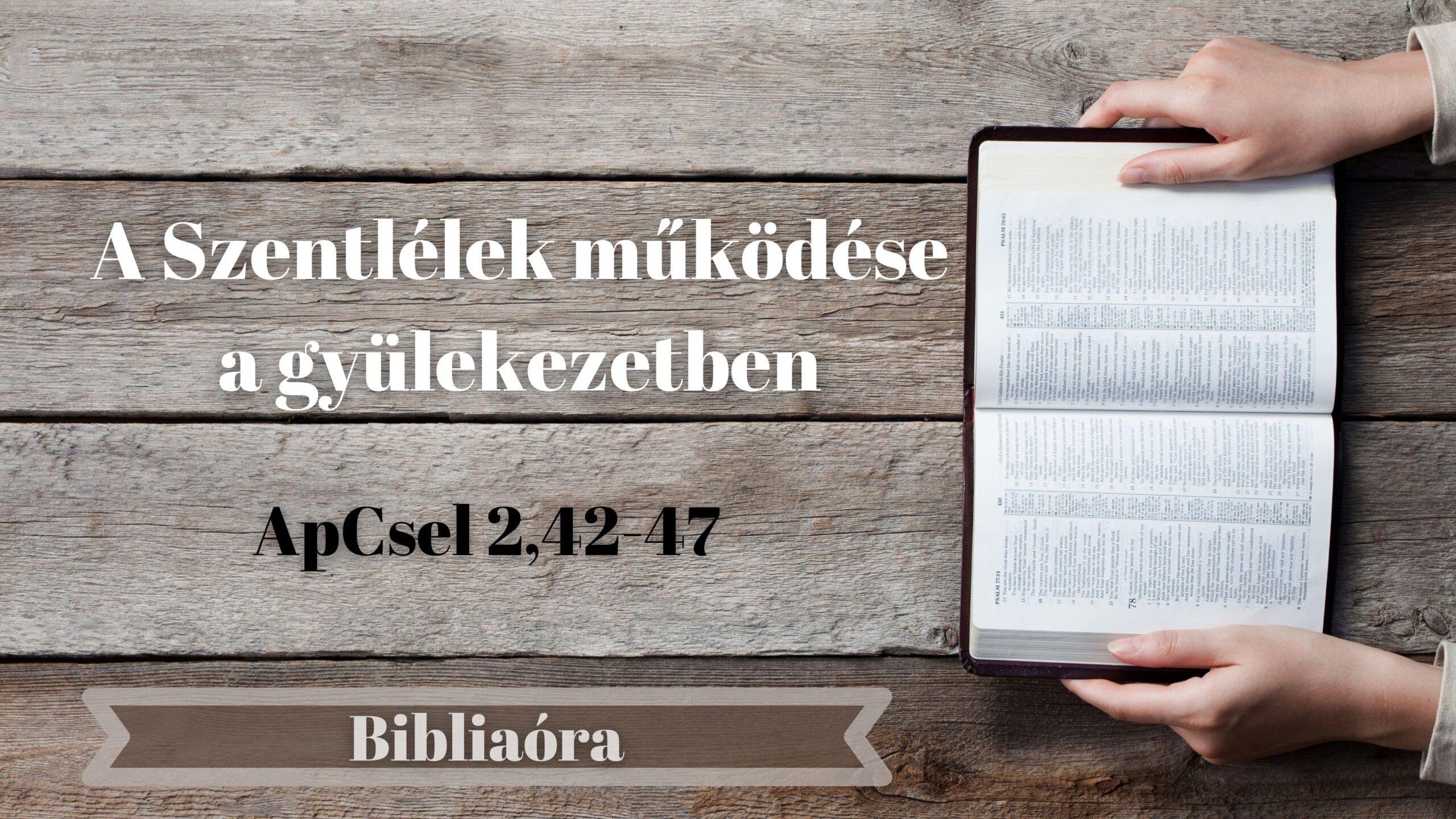 Bibliaóra: A Szentlélek működése a gyülekezetben