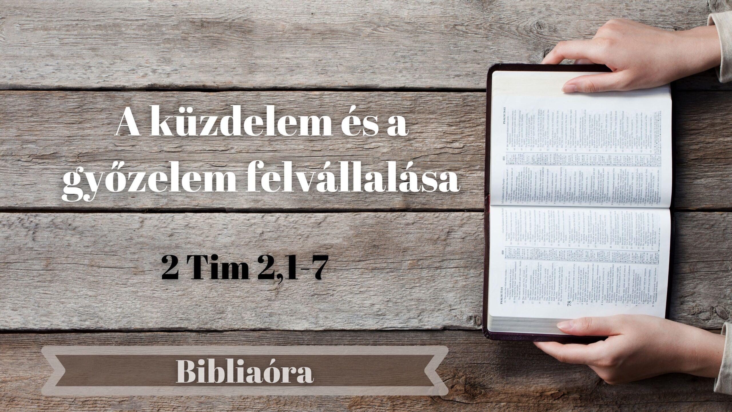 Bibliaóra: A küzdelem és a győzelem felvállalása